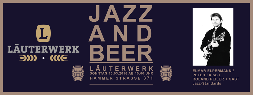 Jazz and Beer + Jazzfrühschoppen im Läuterwerk